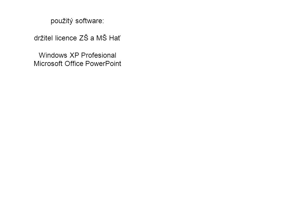 držitel licence ZŠ a MŠ Hať Windows XP Profesional
