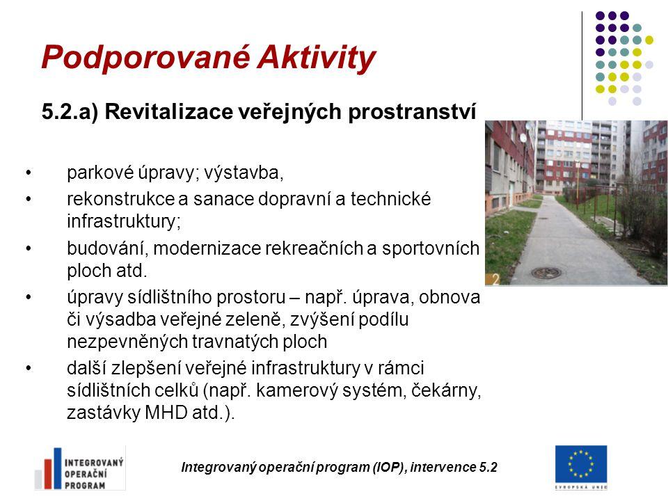 Podporované Aktivity 5.2.a) Revitalizace veřejných prostranství