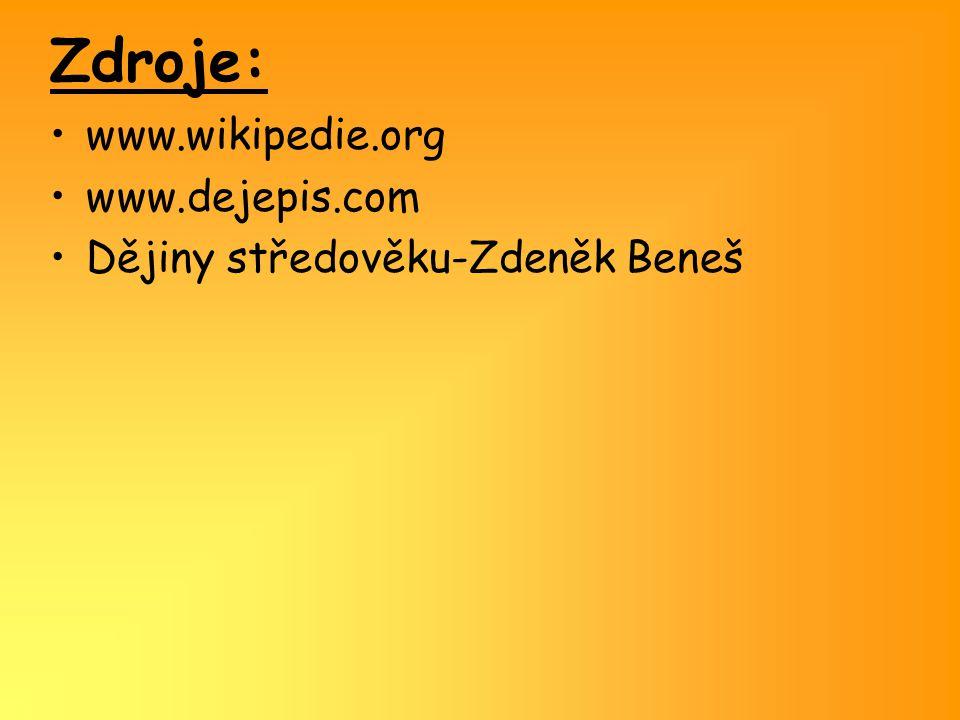 Zdroje: www.wikipedie.org www.dejepis.com