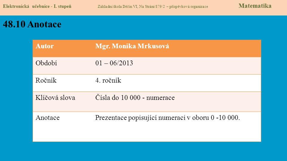 48.10 Anotace Autor Mgr. Monika Mrkusová Období 01 – 06/2013 Ročník
