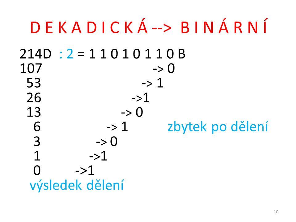 D E K A D I C K Á --> B I N Á R N Í
