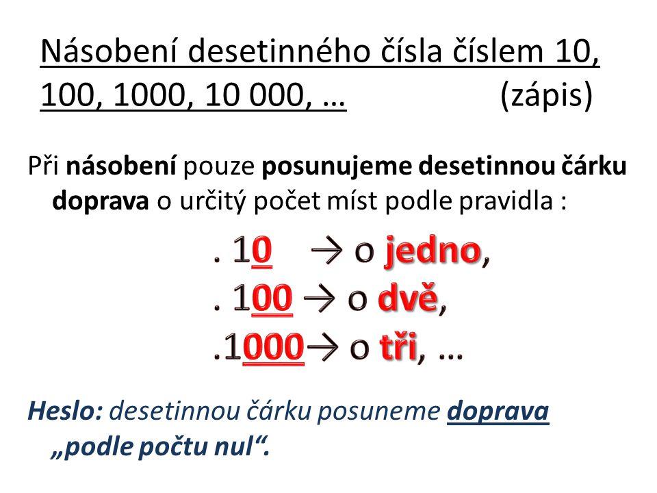 Násobení desetinného čísla číslem 10, 100, 1000, 10 000, … (zápis)