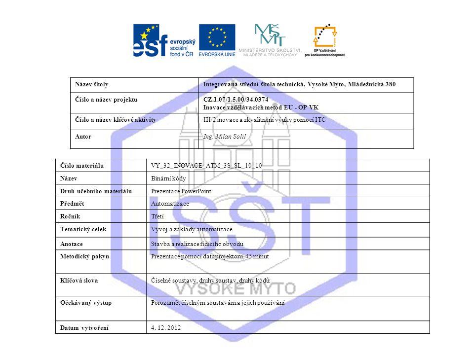 Název školy Integrovaná střední škola technická, Vysoké Mýto, Mládežnická 380. Číslo a název projektu.