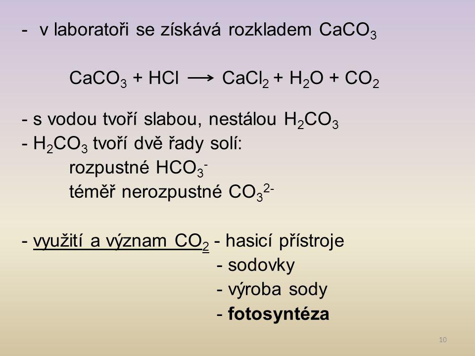 v laboratoři se získává rozkladem CaCO3