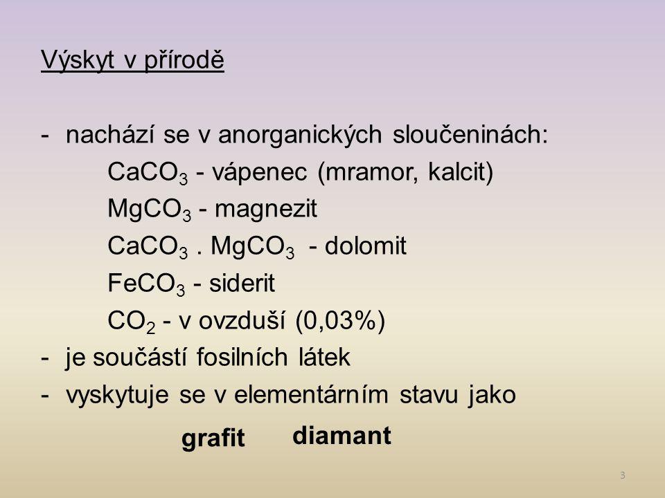 Výskyt v přírodě nachází se v anorganických sloučeninách: CaCO3 - vápenec (mramor, kalcit) MgCO3 - magnezit.