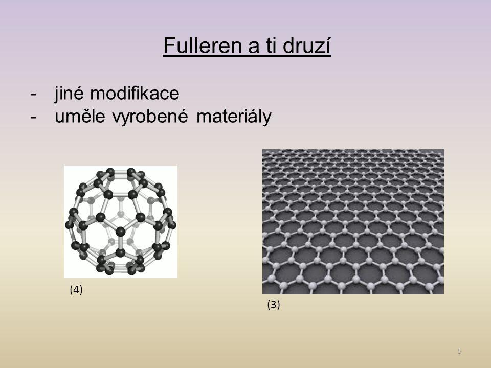 Fulleren a ti druzí jiné modifikace uměle vyrobené materiály (4) (3)