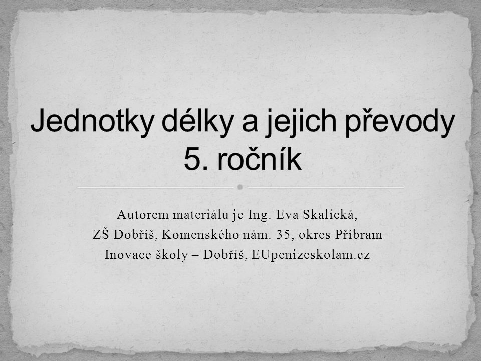 Jednotky délky a jejich převody 5. ročník