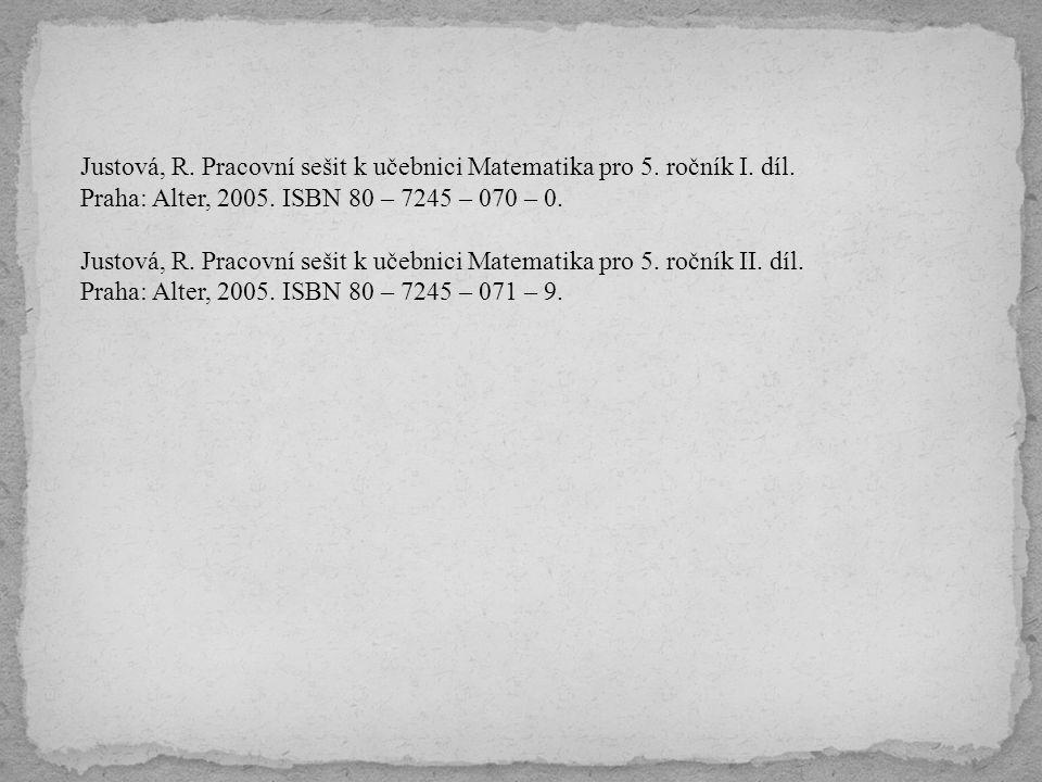 Justová, R. Pracovní sešit k učebnici Matematika pro 5. ročník I. díl.