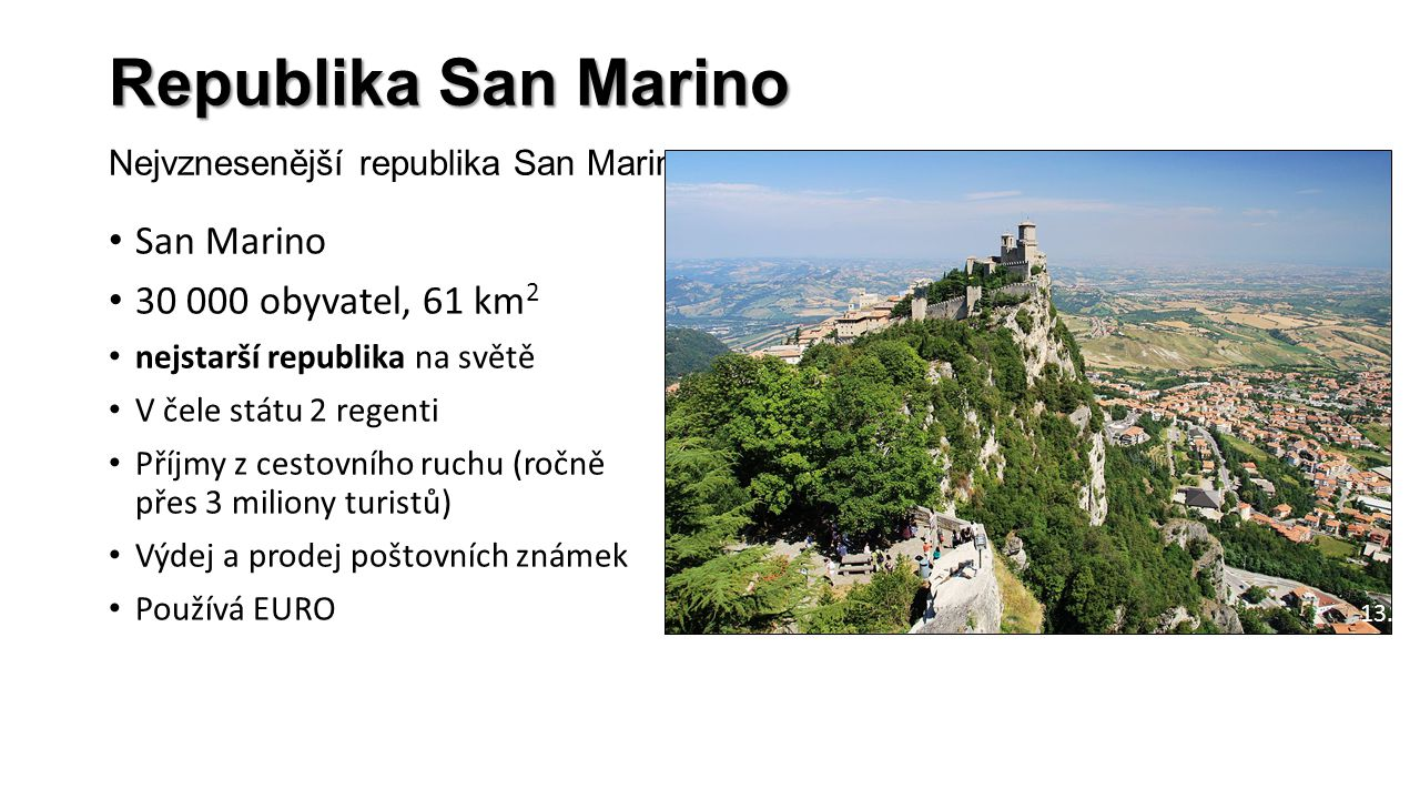 Republika San Marino Nejvznesenější republika San Marino