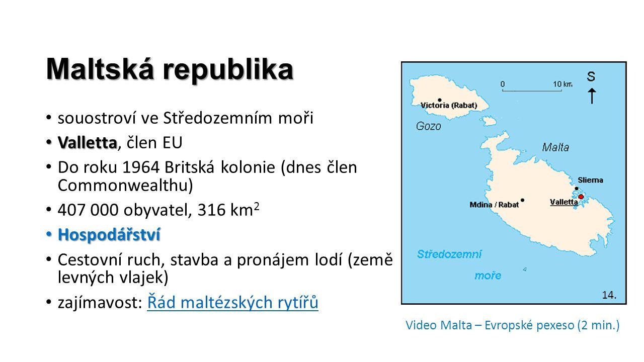 Maltská republika souostroví ve Středozemním moři Valletta, člen EU