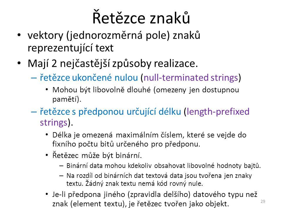 Řetězce znaků vektory (jednorozměrná pole) znaků reprezentující text