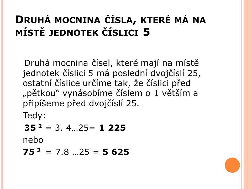 Druhá mocnina čísla, které má na místě jednotek číslici 5