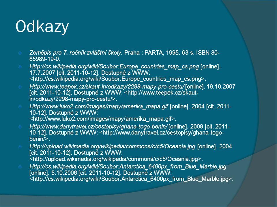 Odkazy Zeměpis pro 7. ročník zvláštní školy. Praha : PARTA, 1995. 63 s. ISBN 80-85989-19-0.
