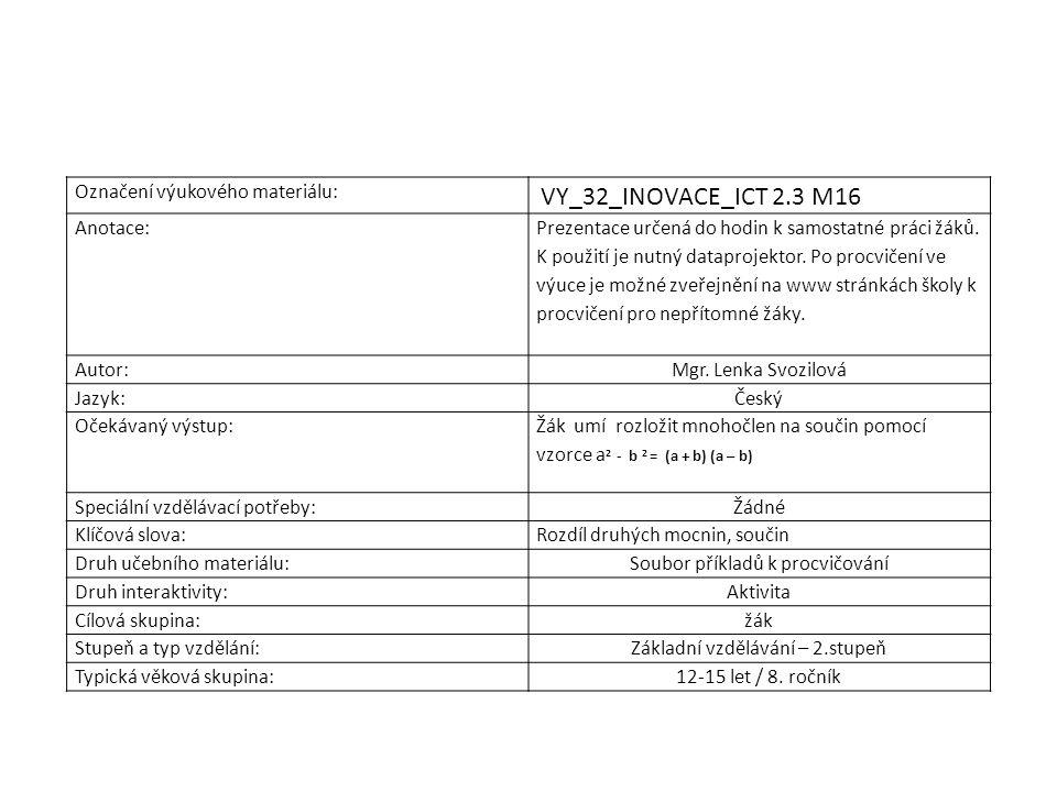 Označení výukového materiálu: VY_32_INOVACE_ICT 2.3 M16 Anotace: