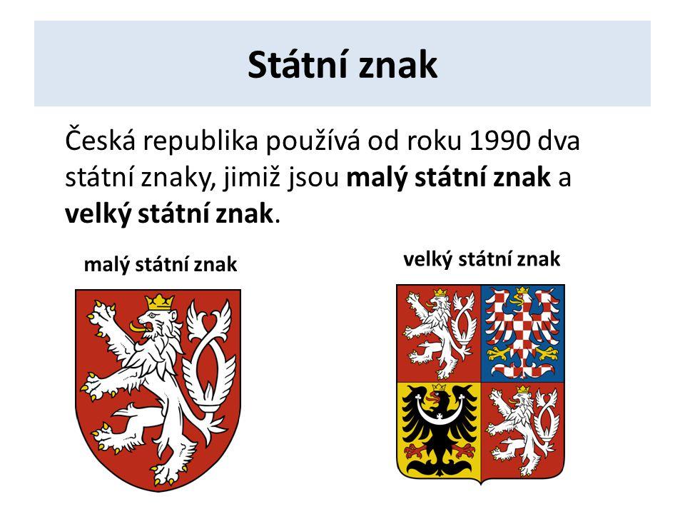 Státní znak Česká republika používá od roku 1990 dva státní znaky, jimiž jsou malý státní znak a velký státní znak.