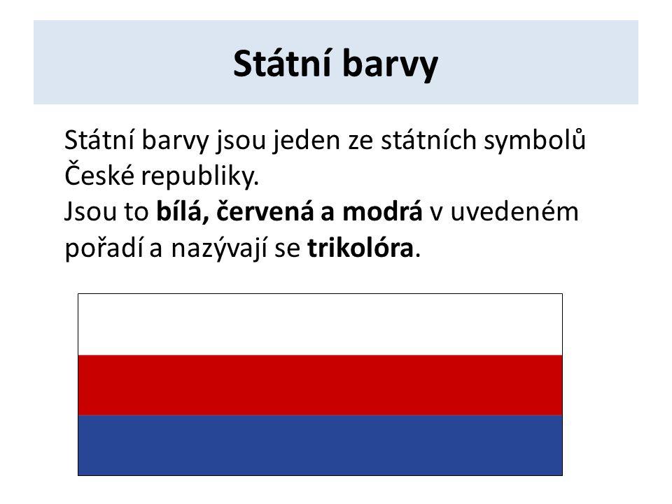 Státní barvy Státní barvy jsou jeden ze státních symbolů České republiky.