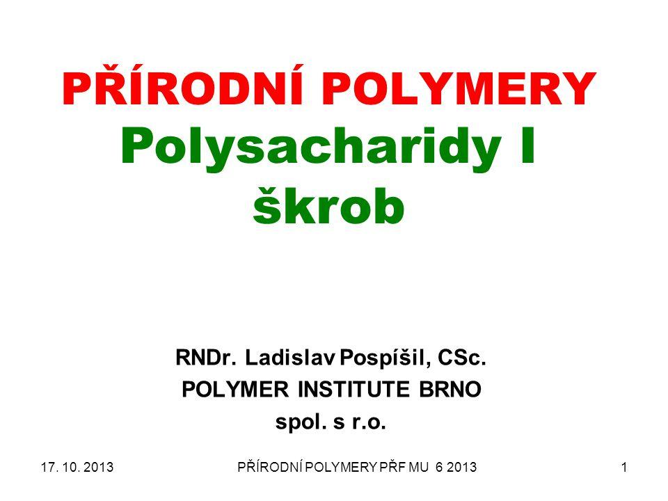 PŘÍRODNÍ POLYMERY Polysacharidy I škrob