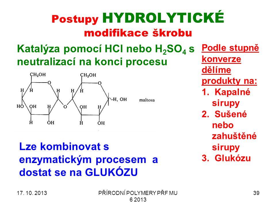 Postupy HyDROLYtické modifikace škrobu