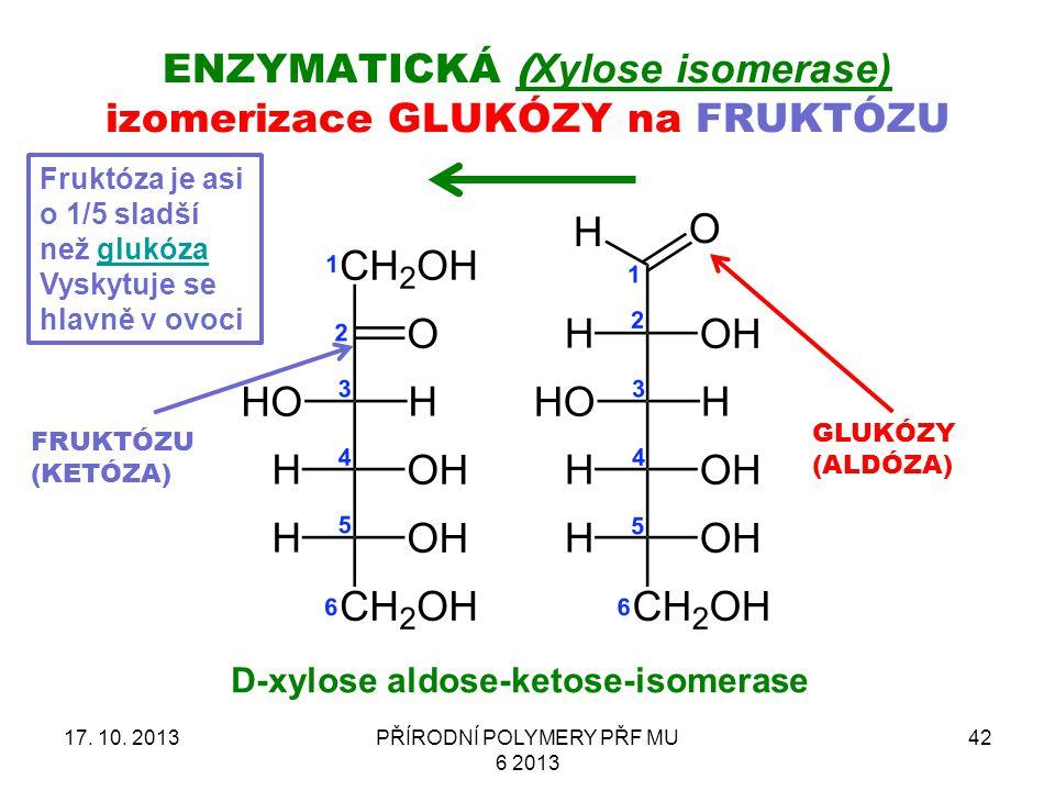 Enzymatická (Xylose isomerase) izomerizace GLUKÓZY na FRUKTÓZU