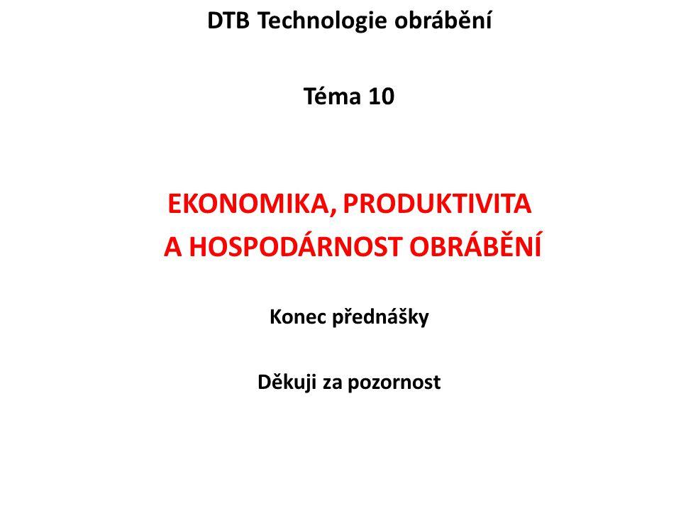 ekonomika, produktivita a hospodárnost obrábění