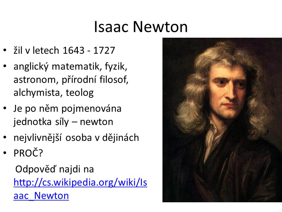 Isaac Newton žil v letech 1643 - 1727