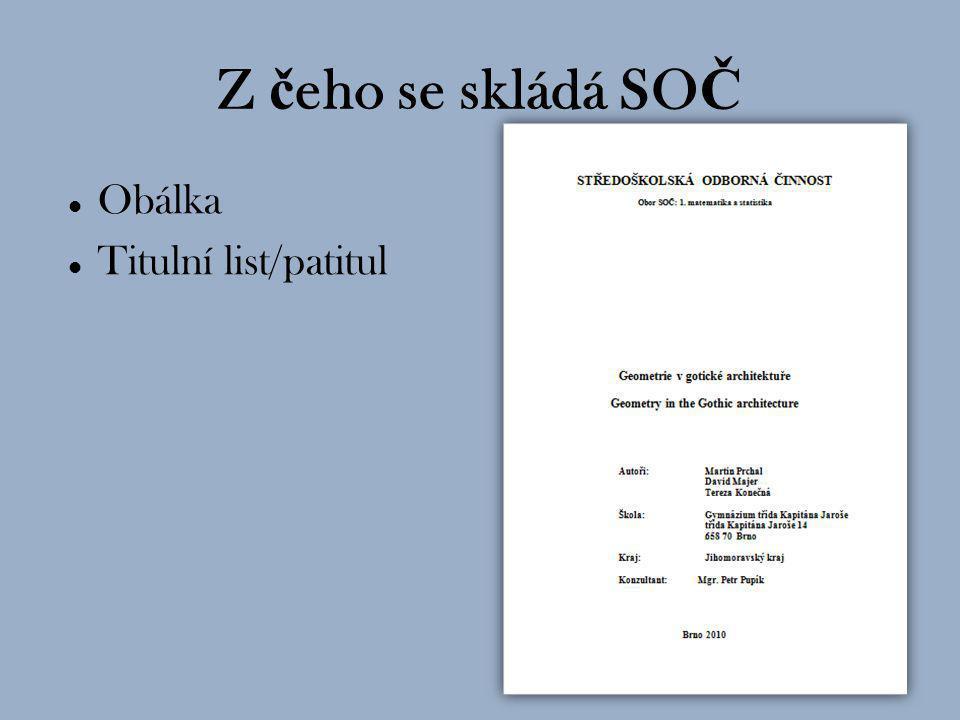 Z čeho se skládá SOČ Obálka Titulní list/patitul