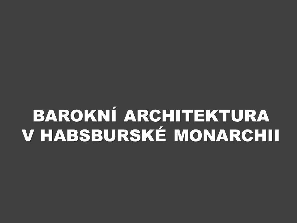 BAROKNÍ ARCHITEKTURA V HABSBURSKÉ MONARCHII
