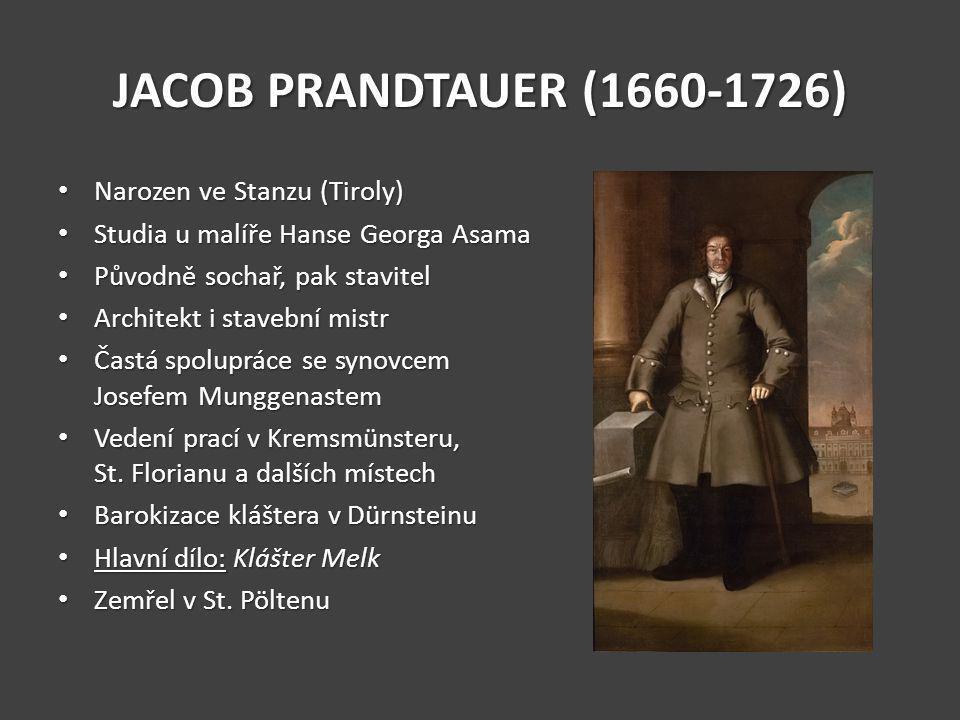 JACOB PRANDTAUER (1660-1726) Narozen ve Stanzu (Tiroly)