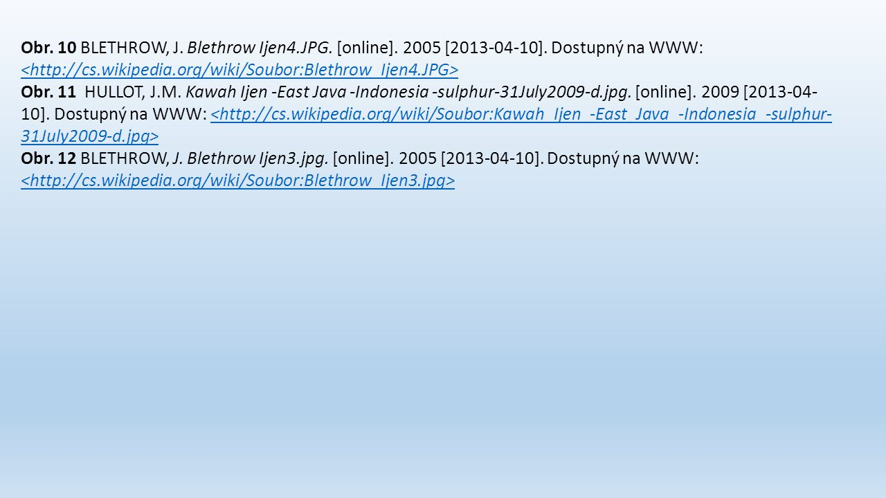 Obr. 10 BLETHROW, J. Blethrow Ijen4. JPG. [online] [ ]