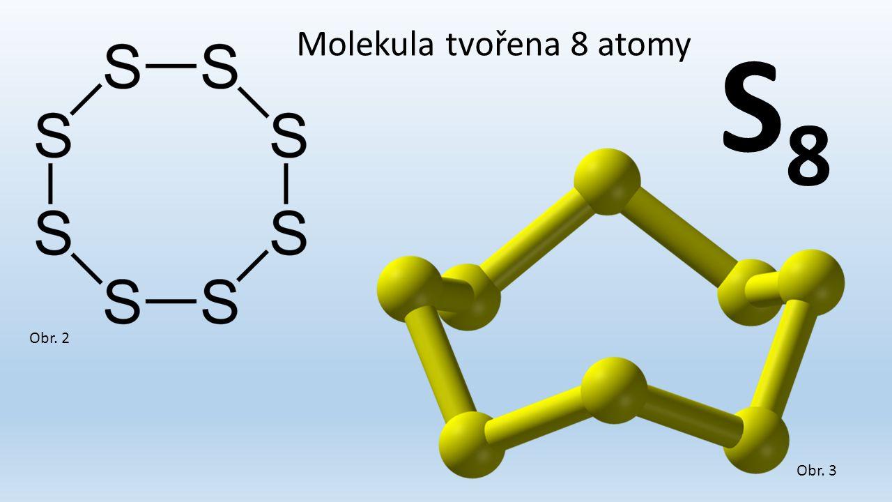 Molekula tvořena 8 atomy