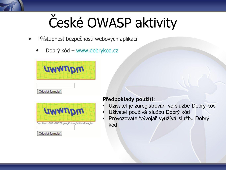 České OWASP aktivity Přístupnost bezpečnosti webových aplikací