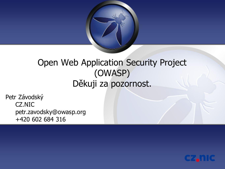 Open Web Application Security Project (OWASP) Děkuji za pozornost.