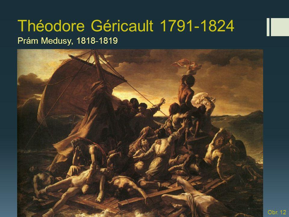 Théodore Géricault 1791-1824 Prám Medusy, 1818-1819