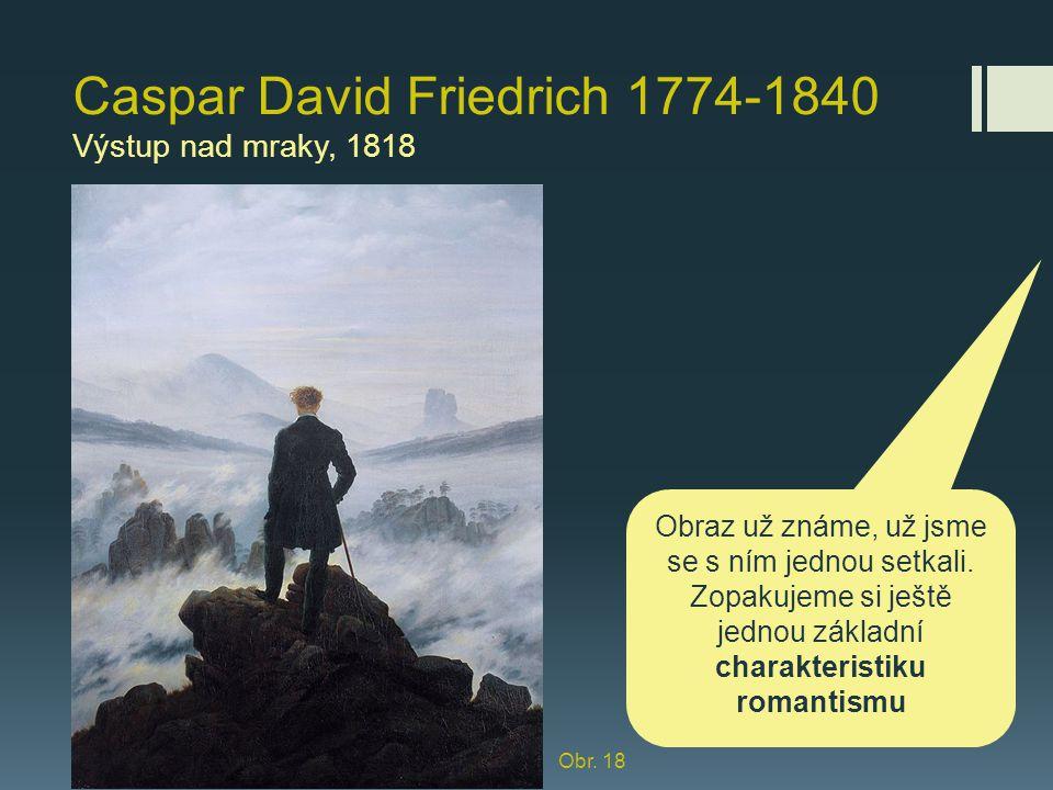 Caspar David Friedrich 1774-1840 Výstup nad mraky, 1818