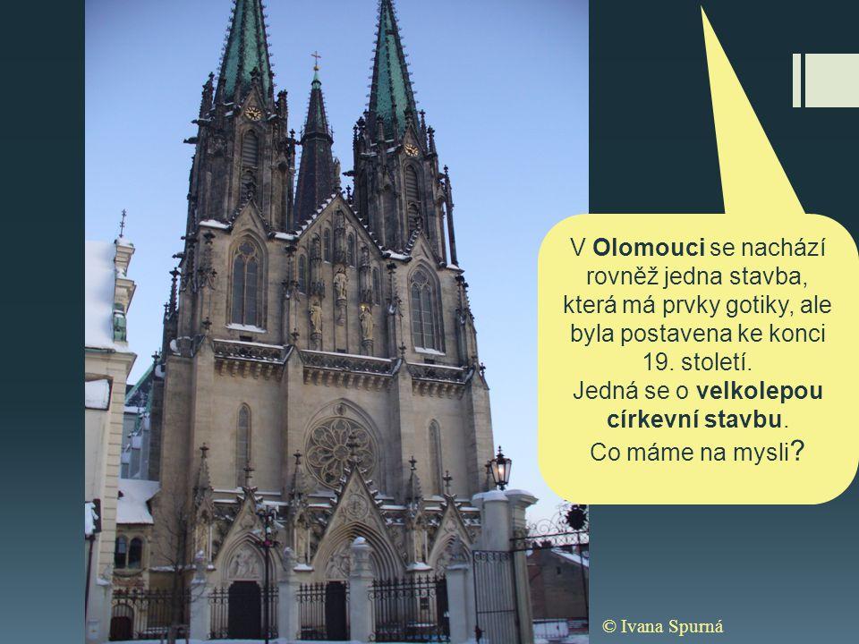 Jedná se o velkolepou církevní stavbu.