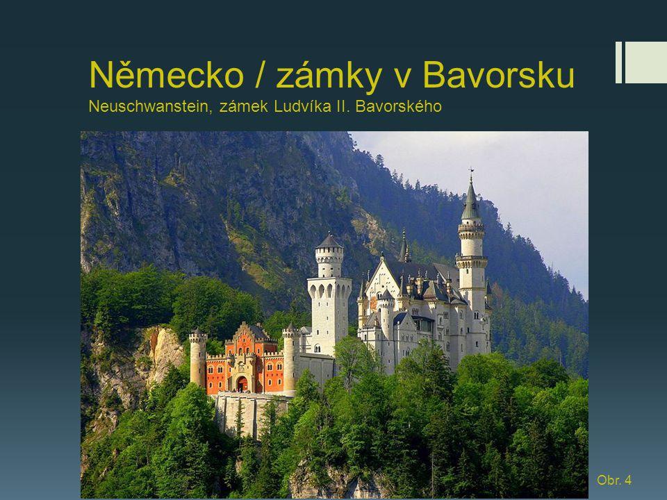 Německo / zámky v Bavorsku Neuschwanstein, zámek Ludvíka II. Bavorského