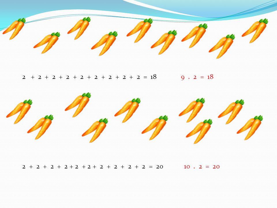2 + 2 + 2 + 2 + 2 + 2 + 2 + 2 + 2 = 18 9 . 2 = 18