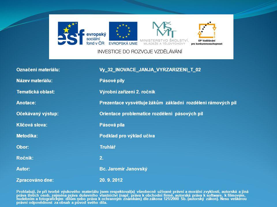 Označení materiálu: Vy_32_INOVACE_JANJA_VYRZARIZENI_T_02