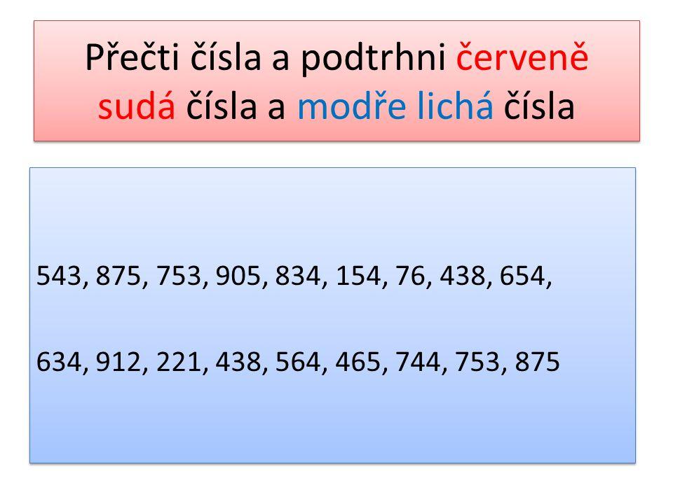 Přečti čísla a podtrhni červeně sudá čísla a modře lichá čísla