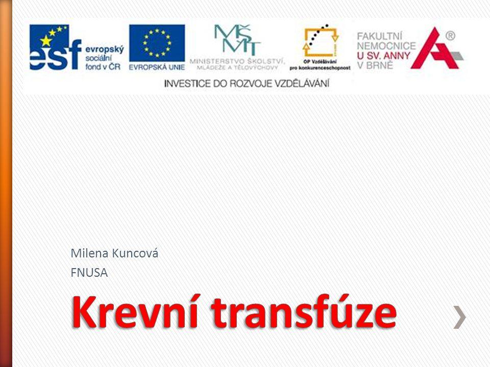 Milena Kuncová FNUSA Krevní transfúze