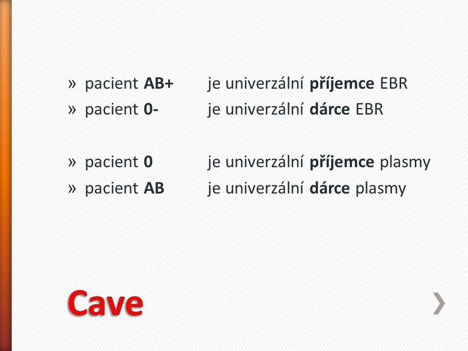 Cave pacient AB+ je univerzální příjemce EBR