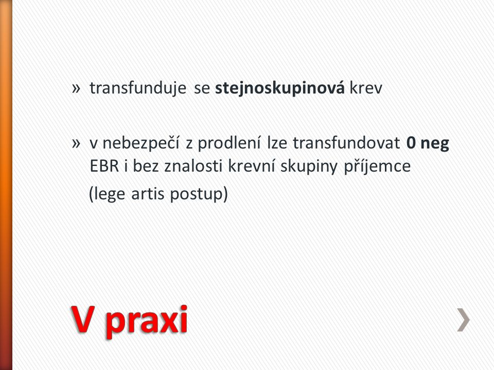 V praxi transfunduje se stejnoskupinová krev