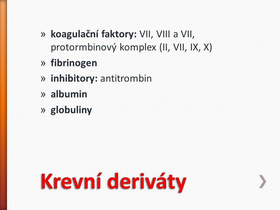 koagulační faktory: VII, VIII a VII, protormbinový komplex (II, VII, IX, X)