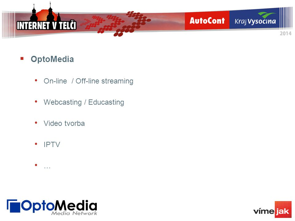 OptoMedia On-line / Off-line streaming Webcasting / Educasting