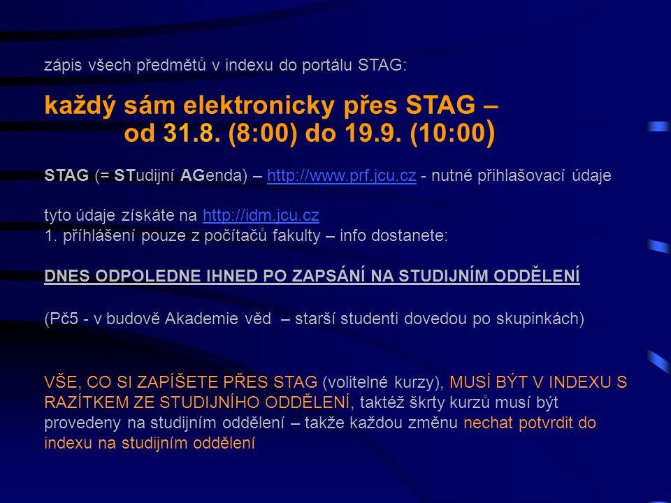 každý sám elektronicky přes STAG – od 31.8. (8:00) do 19.9. (10:00)