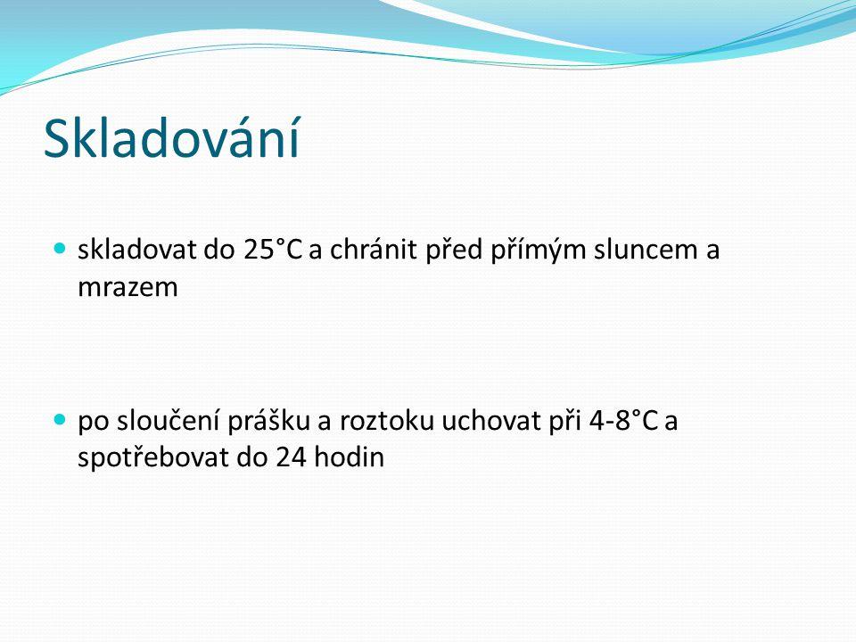 Skladování skladovat do 25°C a chránit před přímým sluncem a mrazem