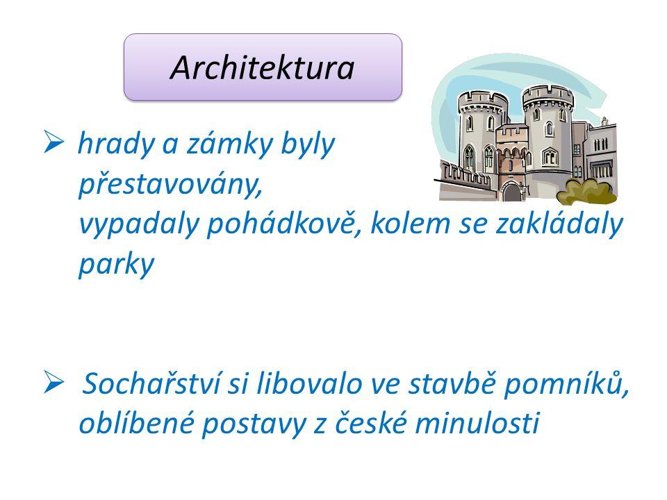 Architektura hrady a zámky byly přestavovány,