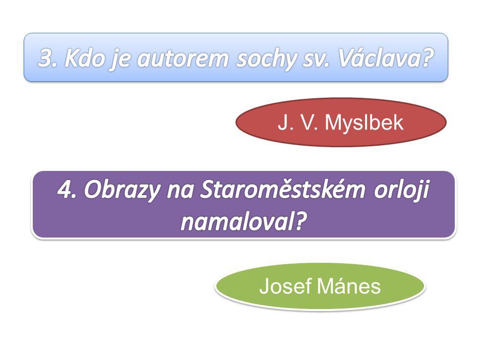 3. Kdo je autorem sochy sv. Václava