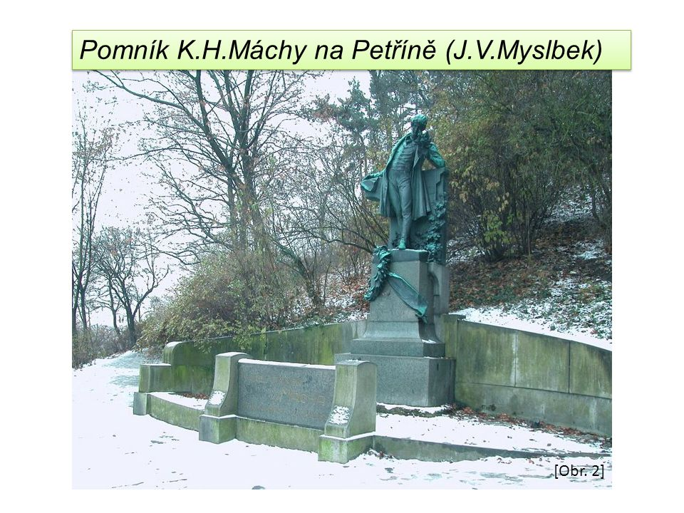 Pomník K.H.Máchy na Petříně (J.V.Myslbek)