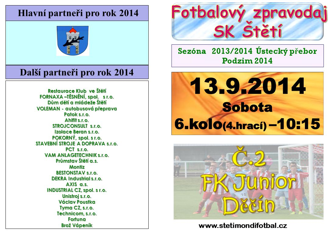13.9.2014 Č.2 FK Junior Děčín SK Štětí 6.kolo(4.hrací) –10:15
